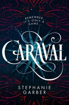 Caraval (Caraval #1) by Stephanie Garber