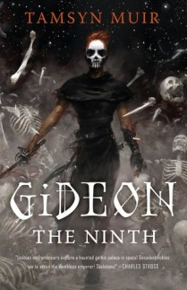 Gideon the Ninth (The Locked Tomb #1)by Tamsyn Muir