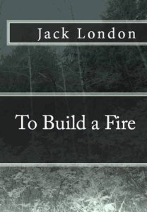 https://www.goodreads.com/book/show/6513467-to-build-a-fire