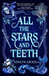 https://www.goodreads.com/book/show/38325332-all-the-stars-and-teeth?ac=1&from_search=true&qid=pbXCXBsA40&rank=1